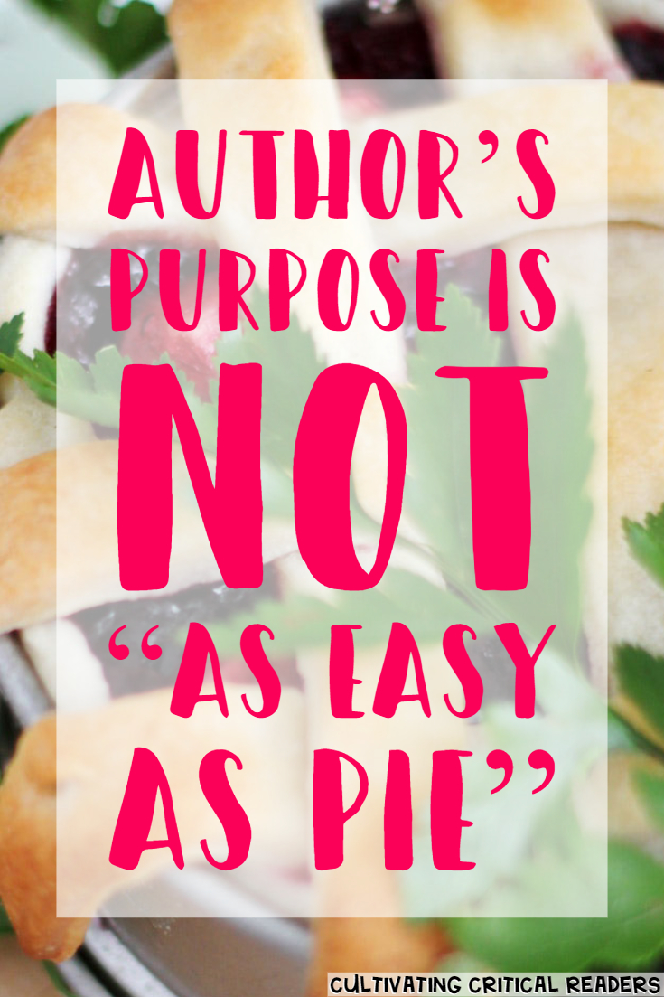 Author's Purpose Is NOT As Easy As PIE