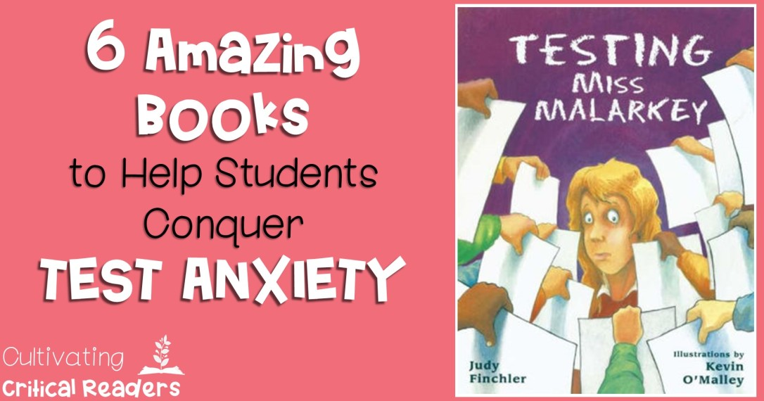 6 Amazing Books to Help Your Students Conquer Test Anxiety